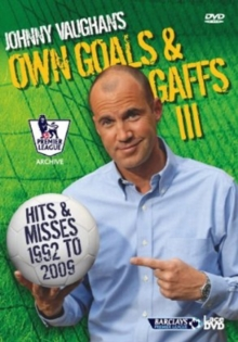 Johnny Vaughan's Own Goals and Gaffs - Hits and Misses, DVD  DVD