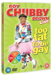 Roy Chubby Brown: Too Fat to Be Gay - Live, DVD  DVD