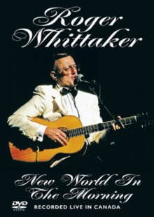 Roger Whittaker: New World in the Morning, DVD  DVD