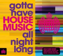 Gotta Have House Music All Night Long, CD / Album Cd