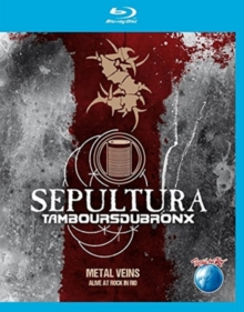 Sepultura With Les Tambours Du Bronx: Metal Veins - Rock in Rio, Blu-ray  BluRay
