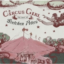 Circus Girl: The Best of Gretchen Peters, CD / Album Cd