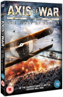 Axis of War: The First of August, DVD  DVD