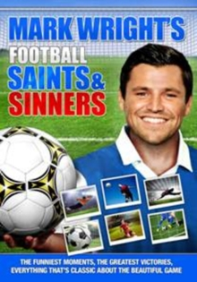 Mark Wright's Football Saints and Sinners, DVD  DVD