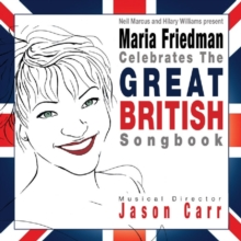 Maria Friedman Celebrates the Great British Songbook, CD / Album Cd