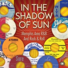 In the Shadow of Sun: Memphis Area R&B and Rock & Roll, CD / Album Cd