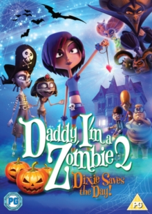 Daddy, I'm a Zombie 2 - Dixie Saves the Day!, DVD  DVD