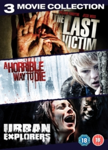 Urban Explorers/A Horrible Way to Die/The Last Victim, DVD  DVD