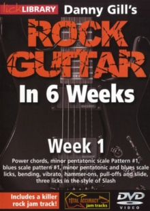 Danny Gill's Rock Guitar in 6 Weeks: Week 1, DVD  DVD