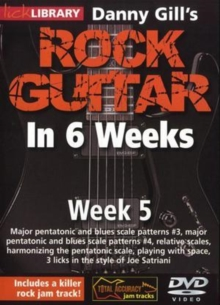 Danny Gill's Rock Guitar in 6 Weeks: Week 5, DVD  DVD
