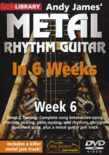 Andy James' Metal Rhythm Guitar in 6 Weeks: Week 6, DVD  DVD