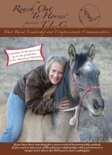 Reach Out to Horses Presents TLC, DVD  DVD