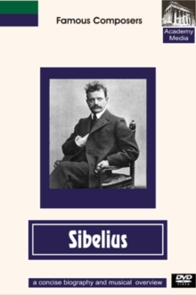 Famous Composers: Sibelius - A Concise Biography, DVD  DVD
