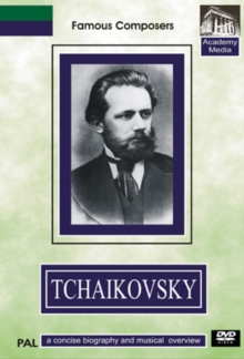 Famous Composers: Tchaikovsky - A Concise Biography, DVD  DVD