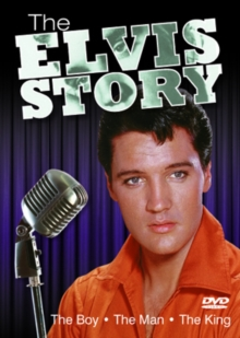 The Elvis Story - The Boy, the Man, the King, DVD DVD