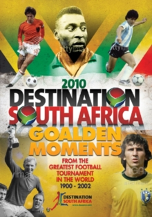 Destination South Africa 2010: Golden Moments of the World Cup, DVD  DVD