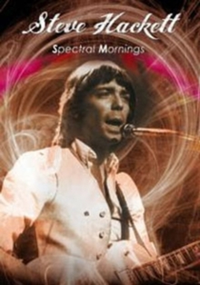 Steve Hackett: Spectral Mornings, DVD  DVD