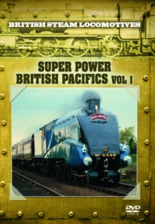 British Steam Locomotives: Super Power - British Pacifics, DVD  DVD