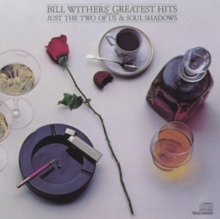 Bill Withers' Greatest Hits: FEATURING JUST the TWO of US & SOUL SHADOWS, CD / Album Cd