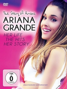 Ariana Grande: The Story of Ariana, DVD  DVD