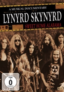 Lynyrd Skynyrd: Sweet Home Alabama - A Musical Documentary, DVD  DVD