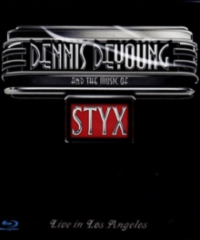 Dennis DeYoung: Dennis DeYoung and the Music of Styx Live in LA, Blu-ray  BluRay