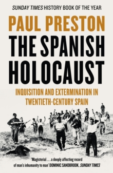 The Spanish Holocaust : Inquisition and Extermination in Twentieth-Century Spain, Paperback Book