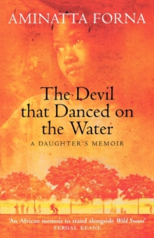 The Devil That Danced on the Water : A Daughter's Memoir, Paperback / softback Book