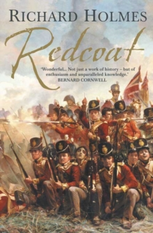 Redcoat : The British Soldier in the Age of Horse and Musket, Paperback Book