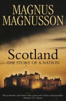 Scotland : The Story of a Nation, Paperback / softback Book