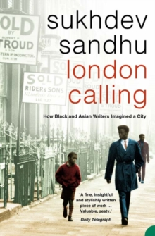 London Calling : How Black and Asian Writers Imagined a City, Paperback / softback Book