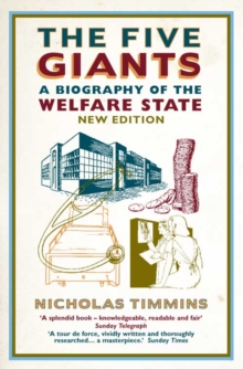 The Five Giants : A Biography of the Welfare State, Paperback Book