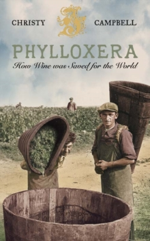 Phylloxera : How Wine Was Saved for the World, Paperback Book