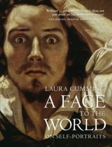 A Face to the World : On Self-Portraits, Paperback / softback Book