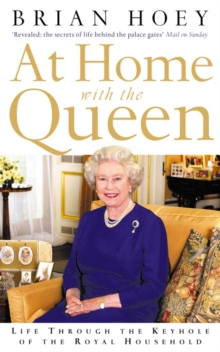 At Home with the Queen : Life Through the Keyhole of the Royal Household, Paperback Book