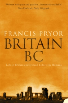 Britain BC : Life in Britain and Ireland Before the Romans, Paperback Book