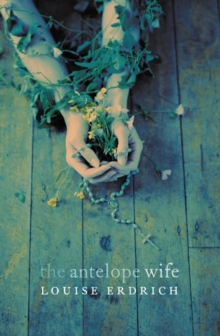 The Antelope Wife, Paperback Book