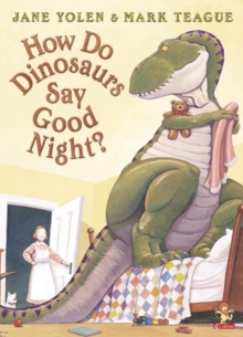 How Do Dinosaurs Say Good Night?, Paperback / softback Book