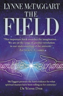 The Field : The Quest for the Secret Force of the Universe, Paperback Book