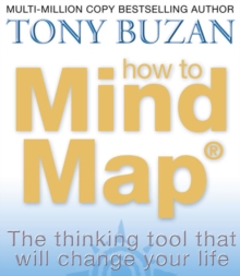 How to Mind Map : The Ultimate Thinking Tool That Will Change Your Life, Paperback Book