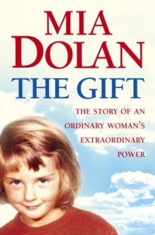 The Gift : The Story of an Ordinary Woman's Extraordinary Power, Paperback Book
