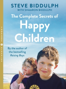 The Complete Secrets of Happy Children, Paperback Book