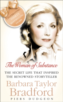 The Woman of Substance : The Life and Work of Barbara Taylor Bradford, Paperback Book