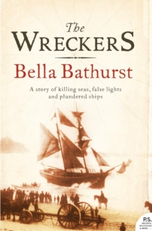 The Wreckers : A Story of Killing Seas, False Lights and Plundered Ships, Paperback Book