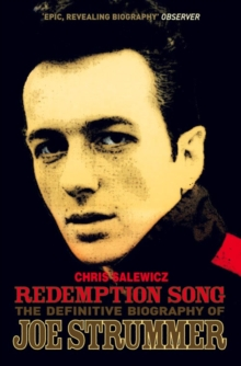 Redemption Song : The Definitive Biography of Joe Strummer, Paperback Book