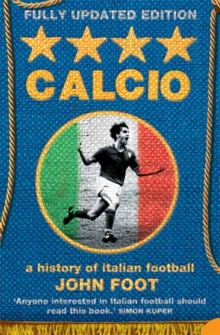 Calcio : A History of Italian Football, Paperback Book