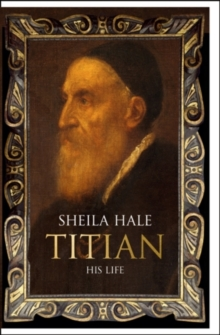 Titian : His Life, Hardback Book