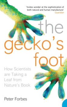 The Gecko's Foot : How Scientists are Taking a Leaf from Nature's Book, Paperback / softback Book