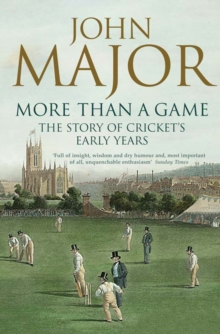 More Than a Game : The Story of Cricket's Early Years, Paperback Book