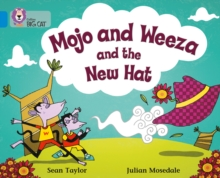 Mojo and Weeza and the New Hat : Band 04/Blue, Paperback Book